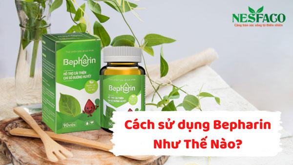 cách sử dụng Bepharin như thế nào