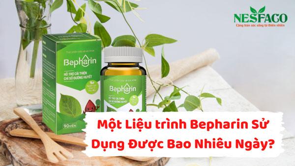 một liệu trình Bepharin sử dụng được bao nhiêu ngày