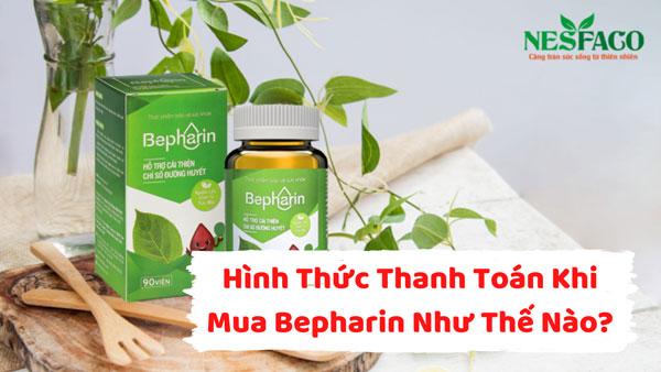 Hình thức thanh toán khi mua Bepharin như thế nào
