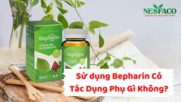 sử dụng BEPHARIN có tác dụng phụ gì không