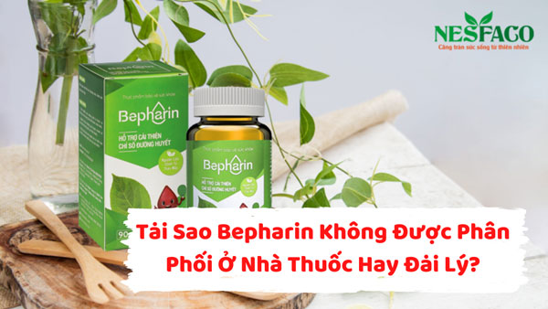 tai sao bepharin khong duoc phan phoi o dai ly hay nha thuoc